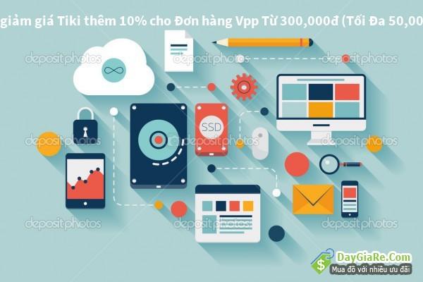Mã giảm giá Tiki thêm 10% cho Đơn hàng Vpp Từ 300,000đ (Tối Đa 50,000đ)