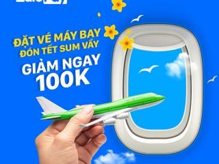 [ZaloPay] Giảm ngay 100k khi đặt vé máy bay vui tết sum vầy