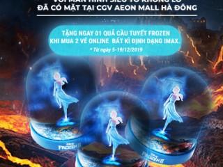 CGV Aeon Hà Đông tặng quả cầu tuyết khi mua vé IMAX