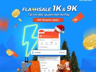 [Shopee 12.12] Độc quyền bộ sưu tập Flash Sale 1k & 9k khi thanh toán qua AirPay