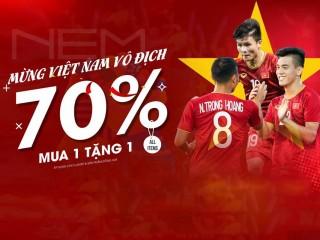 Mừng đội tuyển Việt Nam vô địch - NEM ưu đãi 70% toàn bộ sản phẩm