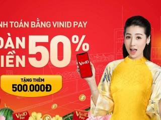 [VinID Pay] Hoàn tiền 50% cùng combo voucher cho đơn hàng đầu tiên thanh toán