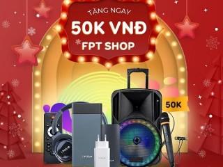 [VinID] Mua phụ kiện FPT Shop nhận ngay quà tặng 50.000 đồng