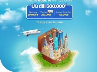 Đặt vé máy bay quốc tế nhận ngay ưu đãi 500K từ ZaloPay